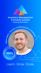 Adam Smith is a presenter at the Inventory Management + Growth Summit.