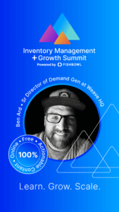 Ben Ard is a presenter at the Inventory Management + Growth Summit.